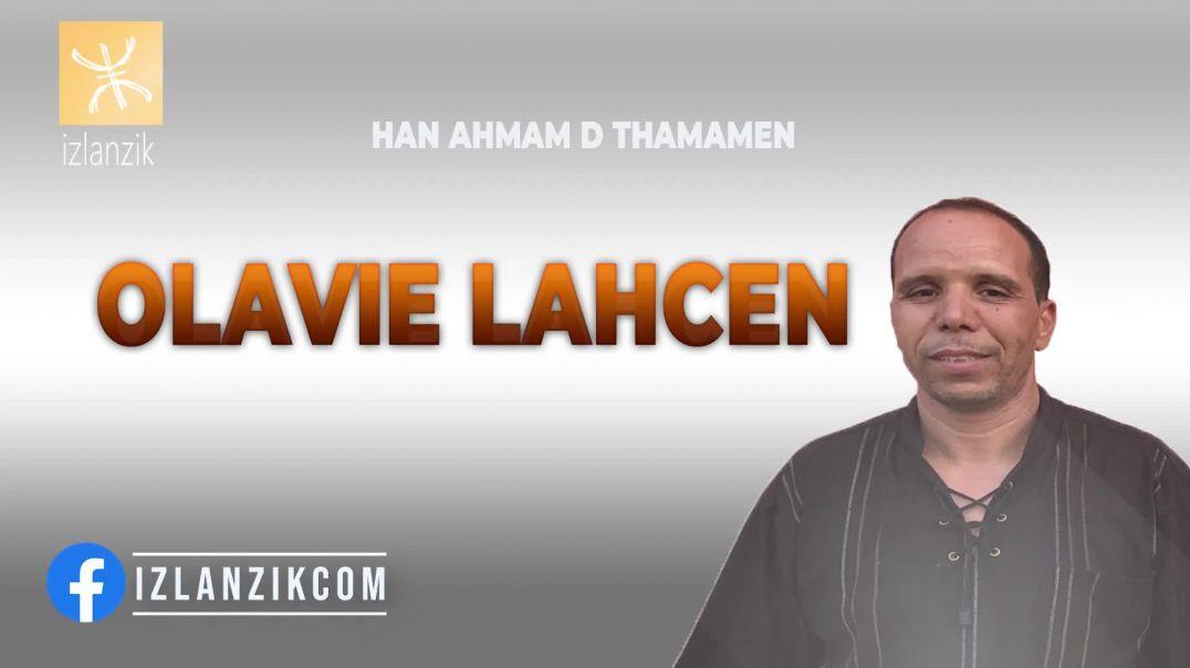 Olavie Lahcen - Han ehmaman d thamamen